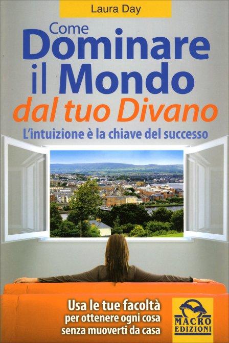 Come dominare il mondo dal tuo divano laura day libro - Crea il tuo divano ...