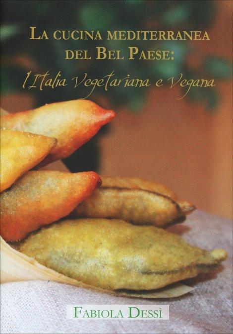 la cucina mediterranea del bel paese: l'italia vegetariana e vegana - Libri Cucina Vegana