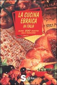 La Cucina Ebraica In Italia Joan Rundo