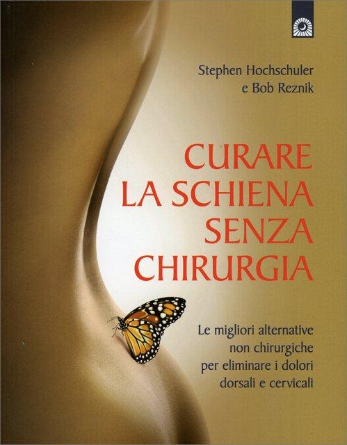 Curare il Mal di Schiena senza chirurgia - Libro di..