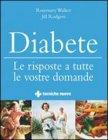 Diabete - Le Risposte a Tutte le Vostre Domande