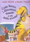 Cosa Fanno i Dinosauri Quando Vanno a Scuola?
