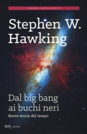 DAL BIG BANG AI BUCHI NERI di Stephen Hawking