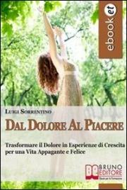 DAL DOLORE AL PIACERE (EBOOK) di Luigi Sorrentino