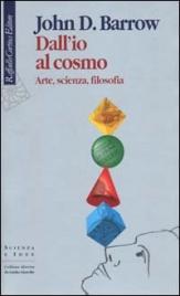 DALL'IO AL COSMO Arte, scienza, filosofia di John D. Barrow