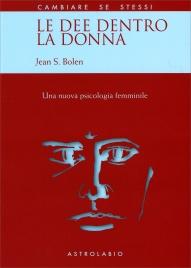 LE DEE DENTRO LA DONNA Una nuova psicologia femminile di Jean S. Bolen
