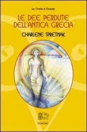 LE DEE PERDUTE DELL'ANTICA GRECIA di Charlene Spretnak