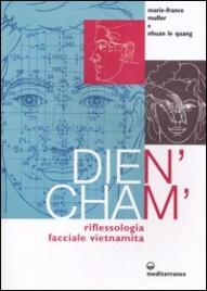 DIEN' CHAM' - RIFLESSOLOGIA FACCIALE VIETNAMITA di Marie France Muller, Nhuan le Quang