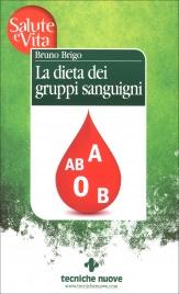 LA DIETA DEI GRUPPI SANGUIGNI di Bruno Brigo