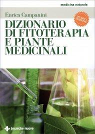 DIZIONARIO DI FITOTERAPIA E PIANTE MEDICINALI di Enrica Campanini
