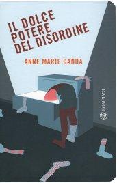 IL DOLCE POTERE DEL DISORDINE di Anne Marie Canda