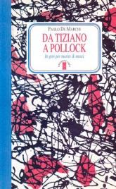 Da Tiziano a Pollock