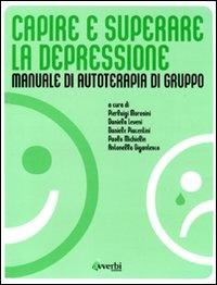Capire e Superare la Depressione - Manuale di Auto-Terapia di Gruppo