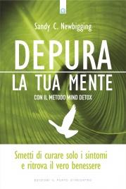 Depura la Tua Mente con il Metodo Mind Detox (eBook)