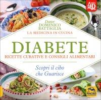 Diabete. Ricette Curative e Consigli Alimentari
