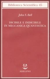 DICIBILE E INDICIBILE IN MECCANICA QUANTISTICA di John S. Bell