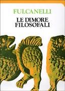 Le Dimore Filosofali - Due Volumi