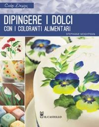Dipingere i Dolci con i Coloranti Alimentari