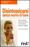 Disintossicarsi Senza Morire di Fame
