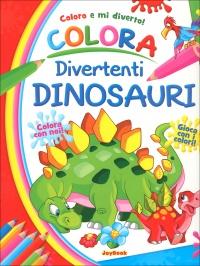 Coloro e mi Diverto - Colora Divertenti Dinosauri
