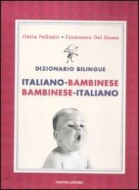 Dizionario Bilingue: Italiano-Bambinese, Bambinese-Italiano