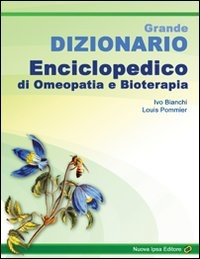 Grande Dizionario Enciclopedico di Omeopatia e Bioterapia