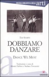 Dobbiamo Danzare - Dance We Must