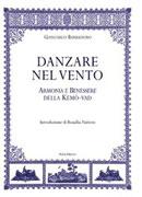 DANZARE NEL VENTO Armonia e benessere della Kemò-Vad di Giancarlo Barbadoro