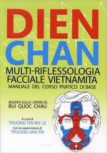 DIEN CHAN - MULTI-RIFLESSOLOGIA FACCIALE VIETNAMITA Manuale del corso pratico base di a cura di Truong Thi My Le