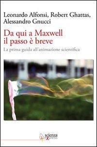 Da Qui a Maxwell il Passo è Breve