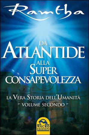 Da Atlantide alla Superconsapevolezza