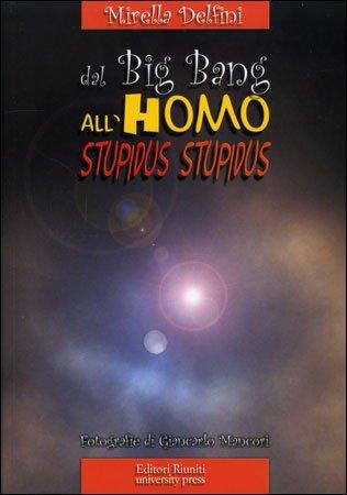 Dal Big Bang all'Homo Stupidus Stupidus