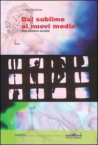 Dal Sublime ai Nuovi Media