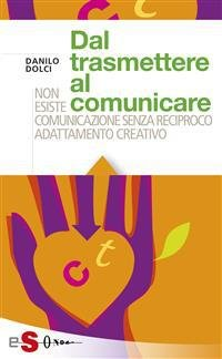 Dal Trasmettere al Comunicare (eBook)