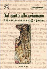 Dal Santo allo Sciamano