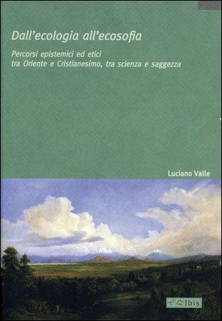 Dall'Ecologia all'Ecosofia