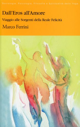 Dall'Eros all'Amore - Edizione Integrale