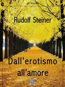 Dall'Erotismo all'Amore (eBook)