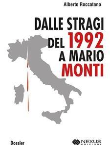 Dalle Stragi del 1992 a Mario Monti (eBook)