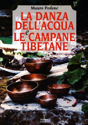 La Danza dell'Acqua e le Campane Tibetane