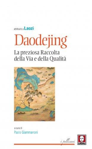 Daodejing: La Preziosa Raccolta della Via e della Qualità (eBook)