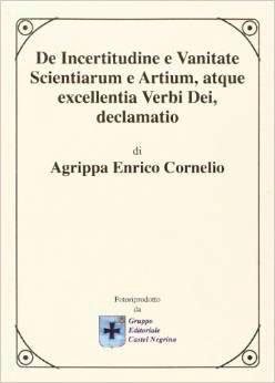 De Incertitudine e Vanitate Scientiarum e Artium, Atque Excellentia Verbi Dei, Declamatio