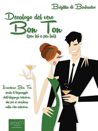 Decalogo del Vero Bon Ton (per lei e per lui) eBook