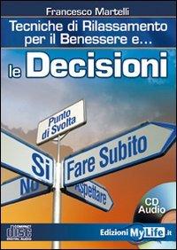 Le Decisioni - Tecniche di Rilassamento per il Benessere - Cd Audio