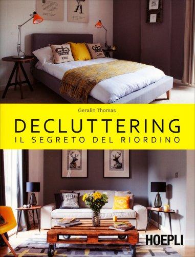 Decluttering - Il Segreto del Riordino