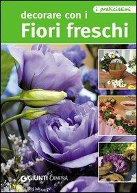 Decorare con i Fiori Freschi (eBook)