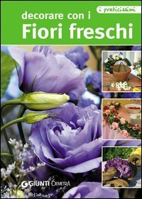 Decorare con i Fiori Freschi (eBook)