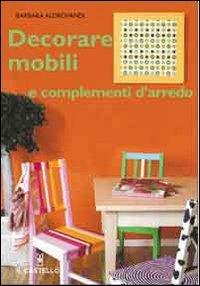 Decorare Mobili e Complementi d'Arredo
