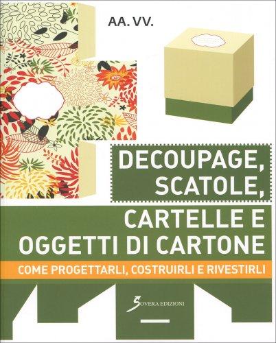 Decoupage, Scatole, Cartelle e Oggetti di Cartone