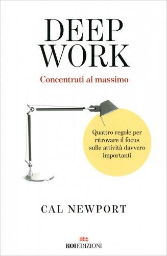 Deep Work. Concentrati al Massimo